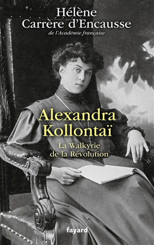 Alexandra Kollontaï : la Walkyrie de la Révolution