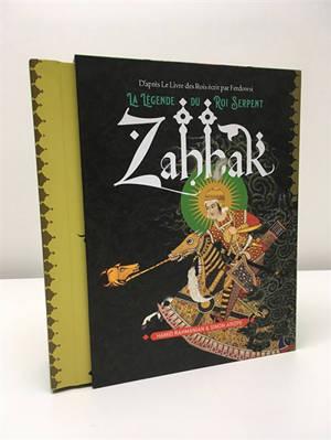 Zahhak : la légende du Roi Serpent