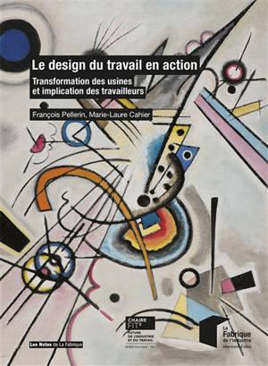 Le design du travail en action : transformation des usines et implication des travailleurs