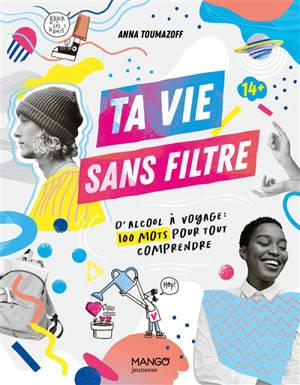 Dico des cool kids : 150 mots pour tout comprendre sur toi, les autres et le monde