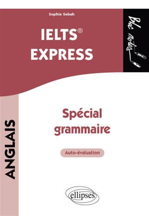 IELTS express : spécial grammaire : auto-évaluation