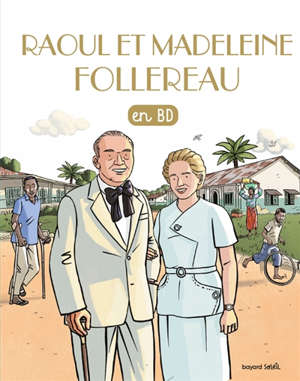 Les chercheurs de Dieu, Raoul et Madeleine Follereau