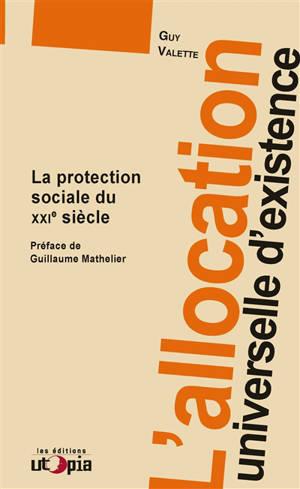 L'allocation universelle d'existence : la protection sociale du XXIe siècle