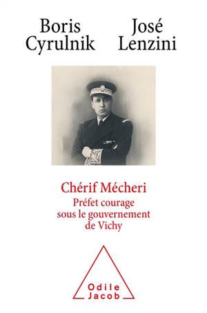 Chérif Mécheri : préfet courage sous le gouvernement de Vichy