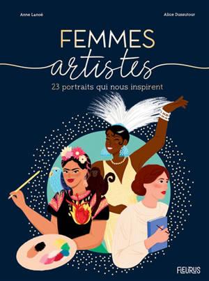 Femmes artistes : 23 portraits inspirants