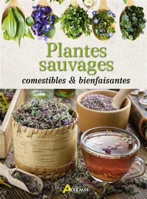 Plantes sauvages comestibles & bienfaisantes