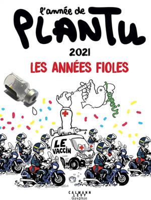 L'année de Plantu : 2021 : les années fioles