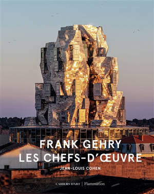 Franck Gehry : les chefs d'oeuvres