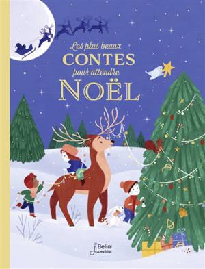 Les plus beaux contes pour attendre Noël
