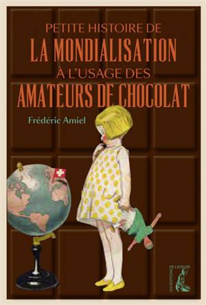 Petite histoire de la mondialisation à l'usage des amateurs de chocolat