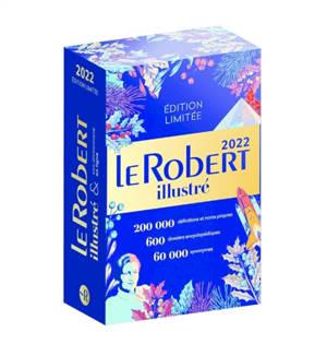 Le Robert illustré 2022 et son dictionnaire numérique : 600 dossiers encyclopédiques, 60.000 synonymes, 200.000 définitions et noms propres