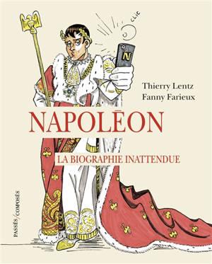 Napoléon : la biographie inattendue