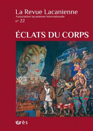 Revue lacanienne (La). n° 22, Eclats du corps