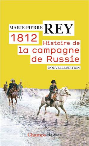 1812 : histoire de la campagne de Russie