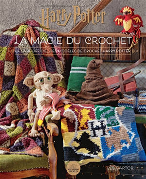 Harry Potter : la magie du crochet : le livre officiel des modèles de crochet
