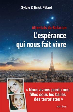 Attentats du Bataclan : l'espérance qui nous fait vivre