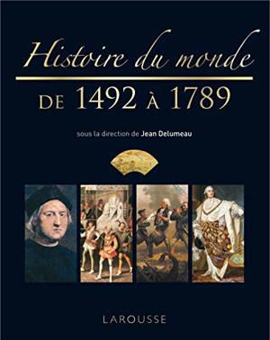 Histoire du monde. Volume 3, De 1492 à 1789