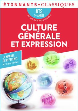 Culture générale et expression : anthologie avec dossier : BTS 1re année
