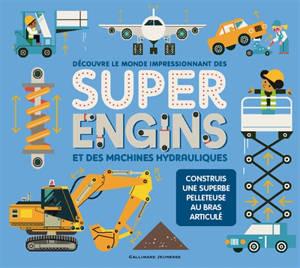 Super engins : et des machines hydrauliques