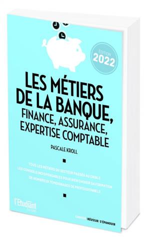 Les métiers de la banque, finance, assurance, expertise comptable