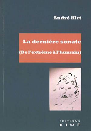 La dernière sonate (de l'extrême à l'humain)