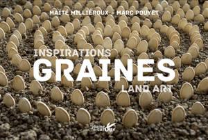 Graines : inspirations land art