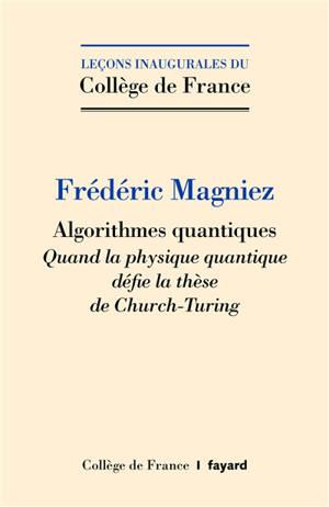 Algorithmes quantiques : quand la physique quantique défie la thèse de Church-Turing