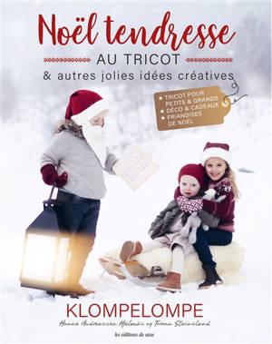 Noël tendresse : au tricot & autres jolies idées créatives