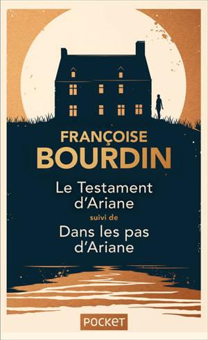 Le testament d'Ariane; Suivi de Dans les pas d'Ariane