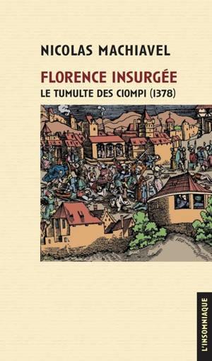 Florence insurgée : le tumulte des Ciompi (1378)
