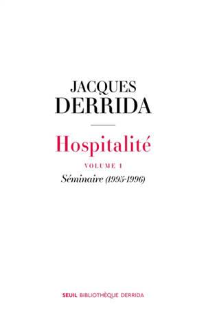 L'hospitalité. Volume 1, Séminaire 1995-1996