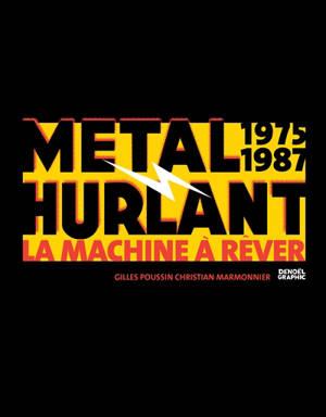 Métal hurlant : la machine à rêver : 1975-1987