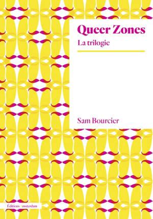 Queer zones : la trilogie