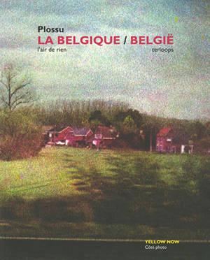 La Belgique : l'air de rien = België : terloops