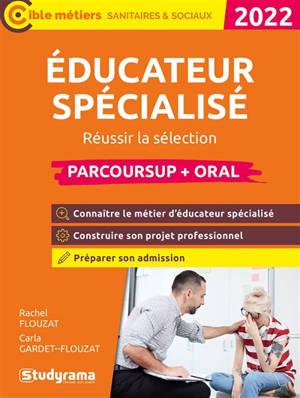 Educateur spécialisé : réussir la sélection : parcoursup + oral 2022