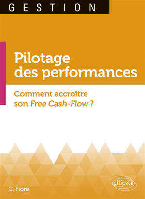 Pilotage des performances : comment accroître son free cash-flow ?