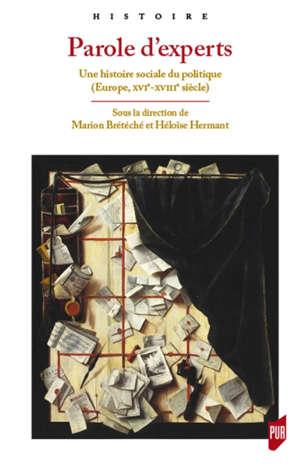 Parole d'experts : une histoire sociale du politique (Europe, XVIe-XVIIIe siècle)