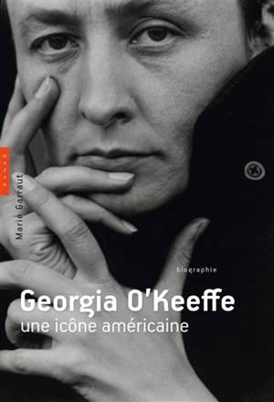 Georgia O'Keeffe : une icône américaine : biographie