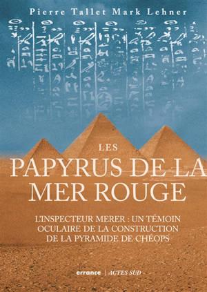 Les papyrus de la mer Rouge, L'inspecteur Merer : un témoin oculaire de la construction des pyramides