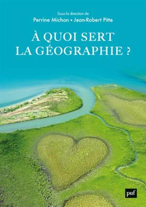A quoi sert la géographie ?