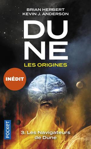 Dune, les origines. Volume 3, Les navigateurs de Dune