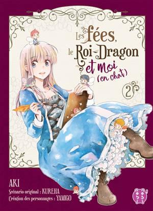 Les fées, le Roi-Dragon et moi (en chat). Volume 2