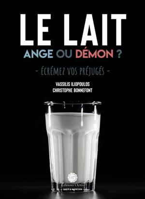 Le lait : ange ou démon ? : écrémez vos préjugés