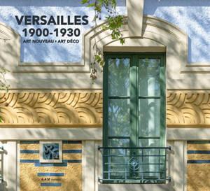 Versailles : 1900-1930 : Art nouveau, Art déco