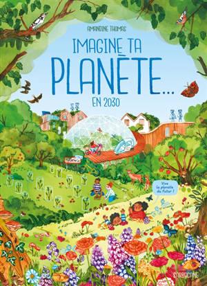 Imagine ta planète... en 2030