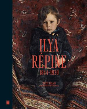 Ilya Répine, 1844-1930 : peindre l'âme russe