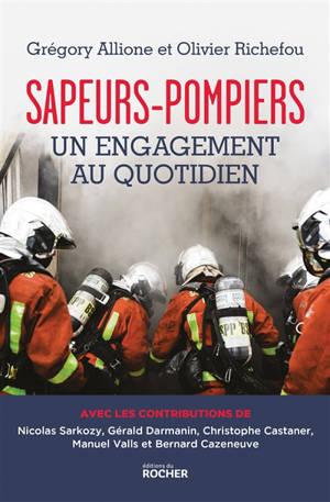 Sapeurs-pompiers, un engagement quotidien