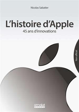 L'histoire d'Apple : 45 ans d'innovations : non officiel