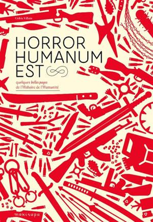 Horror humanum est : quelques belles pages de l'histoire de l'humanité