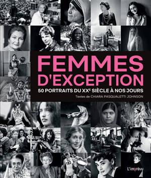 Femmes d'exception : 50 portraits du XXe siècle à nos jours